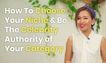 How To Choose Your Niche & Be The Celebrity Authority of Your Category