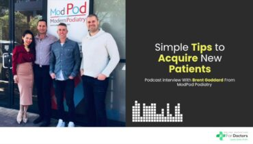 Simple Techniques to Acquire New Patients with Brent Goddard from Mod Pod Sports Podiatry
