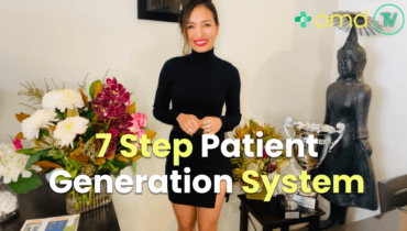 7 Step Patient Generation System To Get You More Patients Than You Can Handle